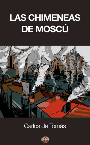 ebook-las-chimeneas-de-moscu-6fc562579b2f0cd47a8c2792d0dcb8ae