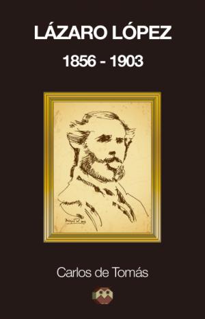 lazaro-lopez-1856-1903-911e9d271061f7514f2bcb6529413723